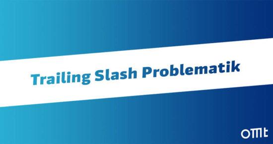 Trailing Slash Problematik