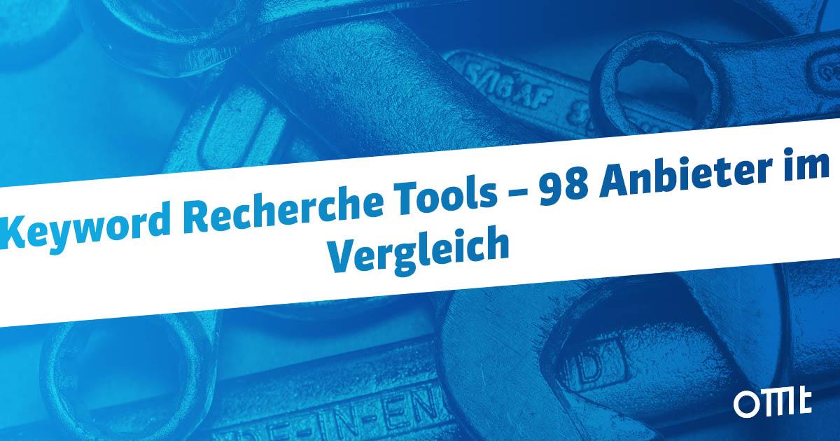 Die wichtigsten Keyword-Recherche-Tools im Vergleich
