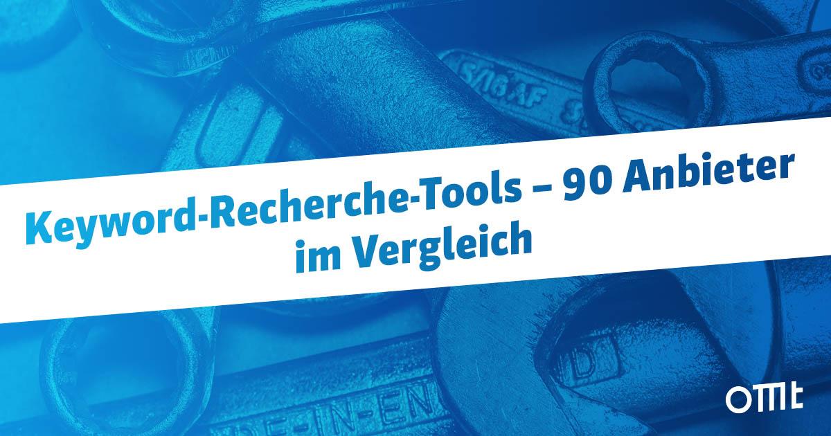 Keyword Recherche Tools – 90 Anbieter im Vergleich