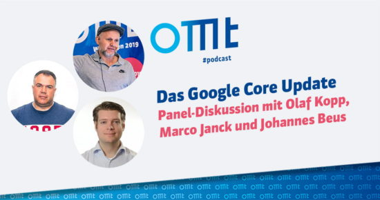 Das Google Core Update – Panel-Diskussion – OMT-Podcast Folge #038