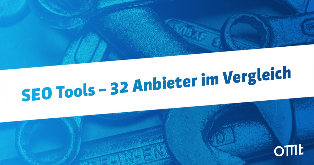SEO-Tools – 32 Anbieter im Vergleich
