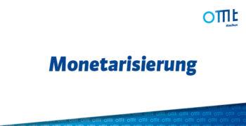 Was ist Monetarisierung?
