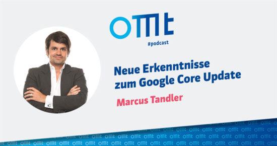 Neue Erkenntnisse zum Google Core Update – OMT-Podcast Folge #043