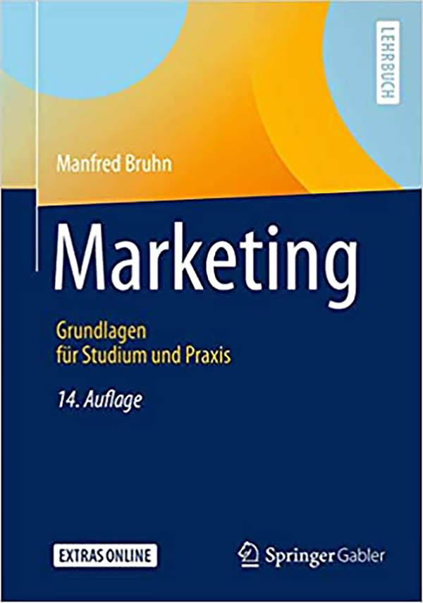 Marketing Grundlagen für Studium und Praxis