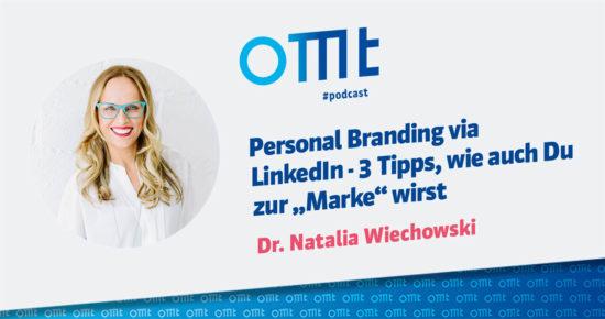 "Personal Branding via LinkedIn – 3 Tipps, wie auch Du zur ""Marke"" wirst – OMT-Podcast Folge #044"