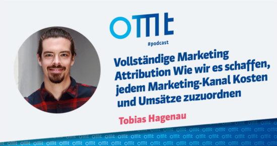 Vollständige Marketing Attribution – Wie wir es schaffen, jedem Marketing-Kanal Kosten und Umsatz zuzuordnen – OMT-Podcast Folge #051