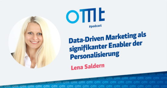 Data Driven Marketing als signifikanter Enabler der Personalisierung – OMT-Podcast Folge #052
