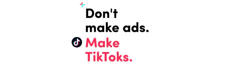 don't-make-ads.-make-tiktoks