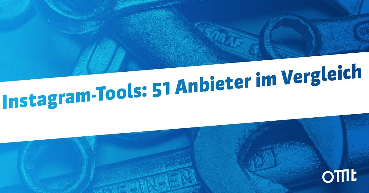 Instagram-Tools: 51 Anbieter im Vergleich