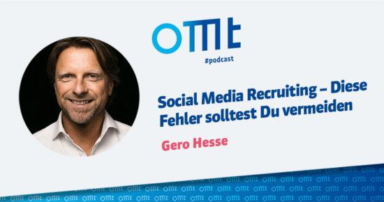 Social Media Recruiting – Diese Fehler solltest Du vermeiden – OMT-Podcast Folge #055
