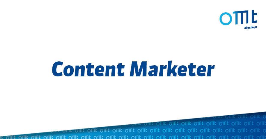 Was ist ein Content Marketer?