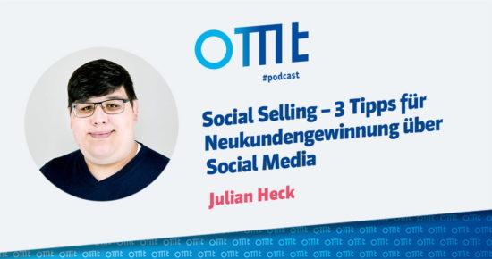 Social Selling – 3 Tipps zur Neukundengewinnung über Social Media – OMT-Podcast Folge #058
