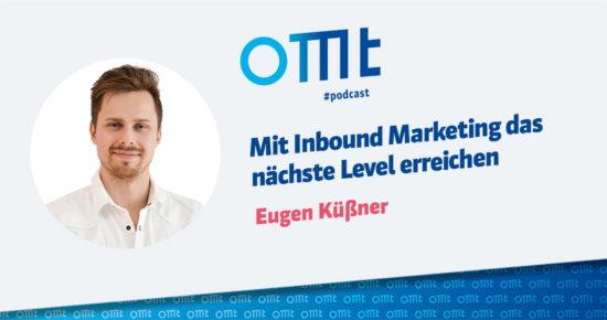 Mit Inbound Marketing das nächste Level erreichen – OMT-Podcast Folge #059