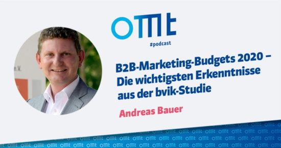 B2B-Marketing-Budgets 2020 – Die wichtigsten Erkenntnisse aus der bvik-Studie – OMT-Podcast Folge #057