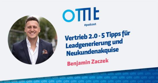 Vertrieb 2.0 – 5 Tipps zur Leadgenerierung und Neukundenakquise – OMT-Podcast Folge #063