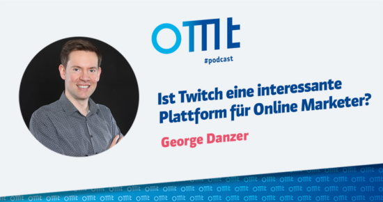 Ist Twitch eine interessante Plattform für Online Marketer? – OMT-Podcast Folge #061