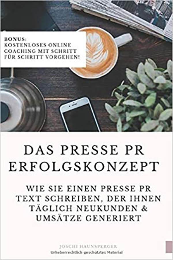 Das Presse PR Erfolgskonzept Joschi Haunsperger