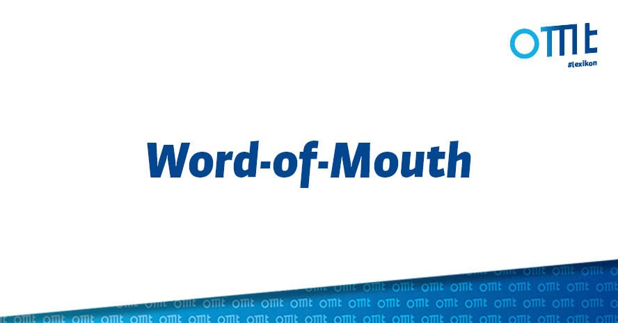 Was bedeutet Word-of-Mouth?