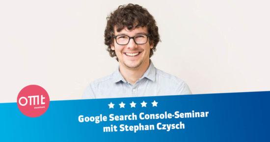 Google Search Console Seminar 2021 mit Stephan Czysch