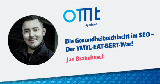 Die Gesundheitsschlacht im SEO – Der YMYL-EAT-BERT-War! – OMT-Podcast Folge #069