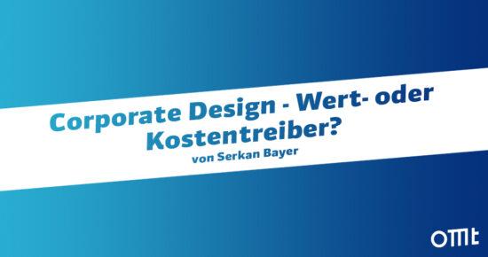 Corporate Design - Wert- oder Kostentreiber?