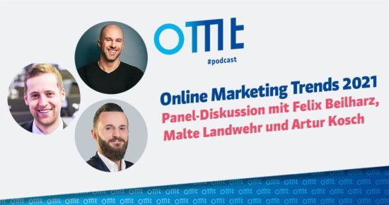 Online Marketing Trends 2021 – OMT-Podcast Folge #070