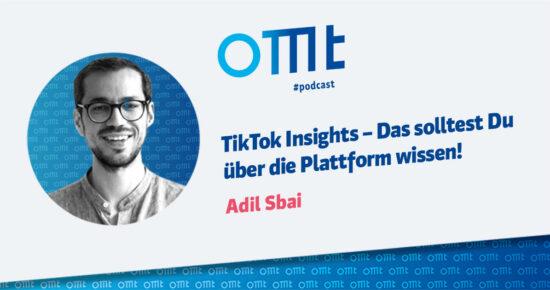 TikTok Insights – Das solltest Du über die Plattform wissen! – OMT-Podcast Folge #077