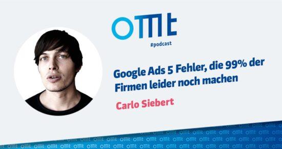 Google Ads 5 Fehler, die 99% der Firmen leider noch machen – OMT-Podcast Folge #076