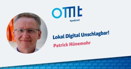 Lokal Digital Unschlagbar – OMT Podcast Folge #082