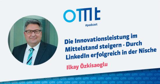 Die Innovativleistung im Mittelstand steigern – Durch LinkedIn erfolgreich in der Nische – OMT-Podcast Folge #078