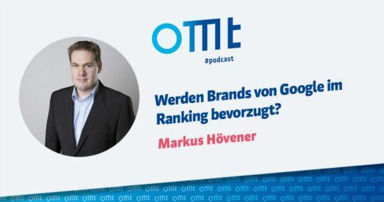 Werden Brands von Google im Ranking bevorzugt? – OMT-Podcast Folge #079
