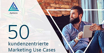 50 kundenzentrierte Marketing Use Cases