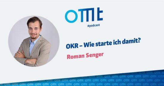 OKR – Wie starte ich damit? – OMT Podcast Folge #084