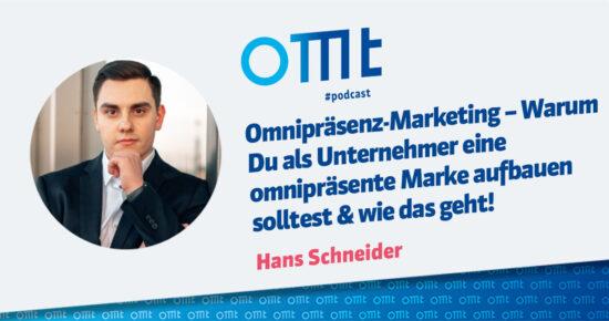 Omnipräsenz-Marketing – Warum Du als Unternehmer eine omnipräsente Marke aufbauen solltest & wie das geht! – OMT Podcast Folge #086