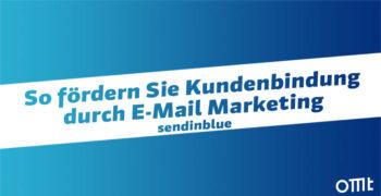 So fördern Sie Kundenbindung durch E-Mail Marketing