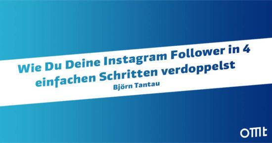 Wie Du Deine Instagram Follower in 4 einfachen Schritten verdoppelst