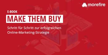 Make Them Buy - Schritt für Schritt zur erfolgreichen Online Marketing-Strategie