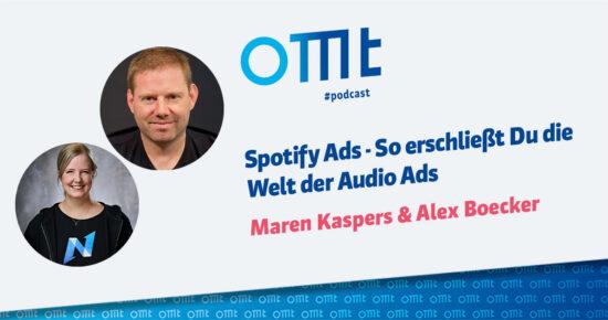Spotify Ads – So erschließt Du die Welt der Audio Ads – OMT Podcast Folge #090