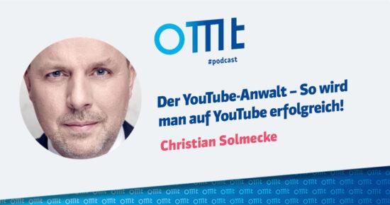 Der YouTube-Anwalt – So wird man auf YouTube erfolgreich! – OMT Podcast Folge #095