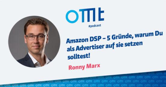 Amazon DSP – 5 Gründe, warum Du als Advertiser auf sie setzen solltest!  – OMT Podcast Folge #098