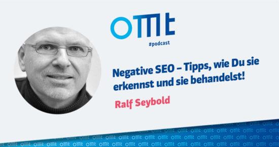 Negative SEO – Tipps, wie Du sie erkennst und sie behandelst! – OMT Podcast Folge #096