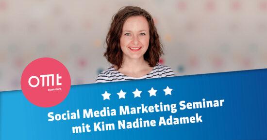 Social Media Seminar 2021!  Social Media-Workshop mit Kim Adamek
