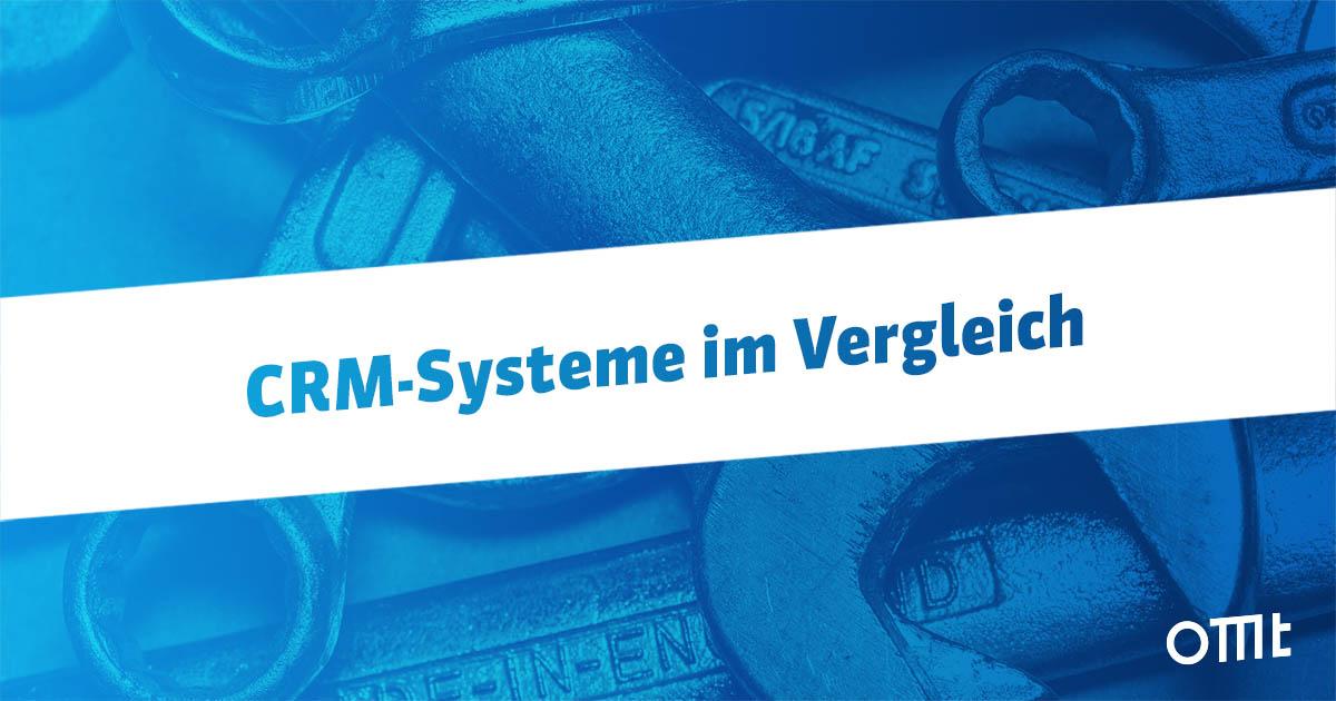CRM-Systeme – 55 Anbieter im Vergleich