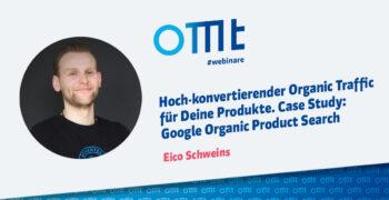 Hoch-konvertierender Organic Traffic für Deine Produkte – Case Study: Google Organic Product Search