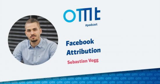 Facebook Attribution – OMT-Podcast Folge #020