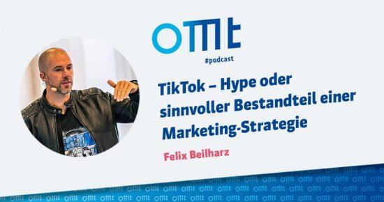 TikTok – Hype oder sinnvoller Bestandteil einer Marketing Strategie – OMT-Podcast Folge #022