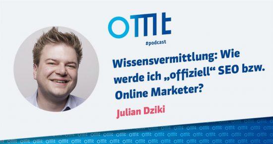 """Wissensvermittlung: Wie werde ich """"offiziell"""" SEO bzw. Online Marketer? – OMT-Podcast Folge #026"""