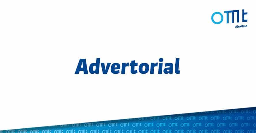 Was ist ein Advertorial?