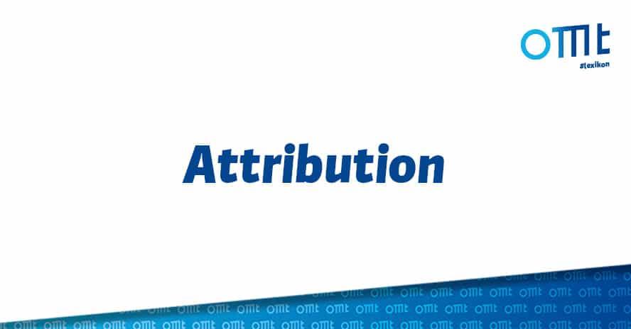 """Was bedeutet """"Attribution"""" im Online Marketing?"""