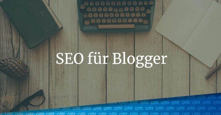 SEO für Blogger – so bekommt dein Blog mehr Traffic und bessere Rankings